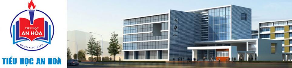 Trường Tiểu học An Hoà, Cầu Giấy (Ảnh: Website nhà trường)