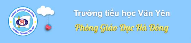 Trường Tiểu học công lập quận Hà Đông - Văn Yên (Ảnh: website nhà trường)
