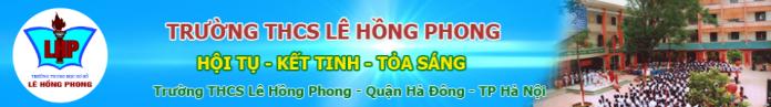 Lê Hồng Phong - trường THCS công lập quận Hà Đông (Ảnh: website nhà trường)
