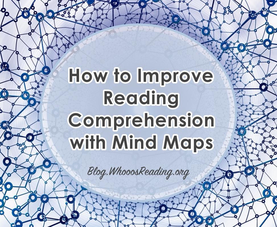 Dùng bản đồ tư duy Mind Maps cải thiện kỹ năng đọc hiểu (Ảnh: Whooo's Reading)