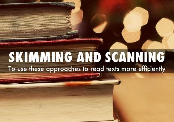 Skimming, Scanning – 2 kỹ năng đọc hiểu quan trọng