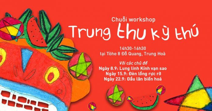TRUNG THU KỲ THÚ - Series workshop dành cho các bạn nhỏ (Ảnh: FB sự kiện)