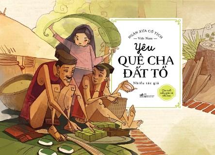 Ngàn xưa cổ tích Việt Nam - Yêu quê cha đất tổ (Ảnh: Nhã Nam)