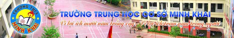 Minh Khai - Trường THCS công lập quận Hai Bà Trưng, Hà Nội (Ảnh: website nhà trường)