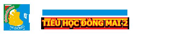 Trường Tiểu học công lập quận Hà Đông, Đồng Mai II (Ảnh: website nhà trường)
