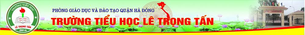 Trường Tiểu học công lập quận Hà Đông - Lê Trọng Tấn (Ảnh: website nhà trường)