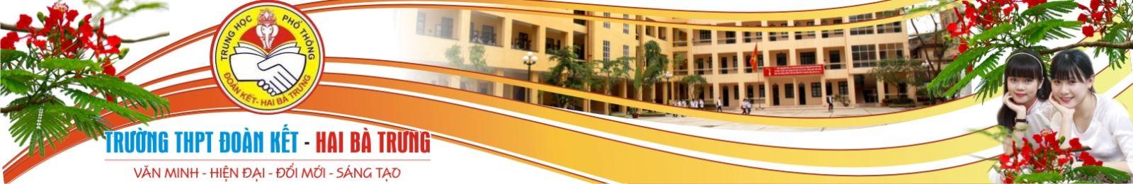 Đoàn Kết - Trường THPT công lập quận Hai Bà Trưng, Hà Nội (Ảnh: website nhà trường)