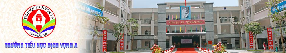 Trường Tiểu học Dịch Vọng A, Cầu Giấy (Ảnh: Website nhà trường)