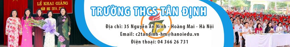Tân Định - Trường THCS công lập quận Hoàng Mai - Hà Nội (Ảnh: website nhà trường)