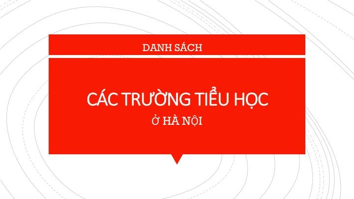 Danh mục tổng hợp thông tin các trường tiểu học tại Hà Nội
