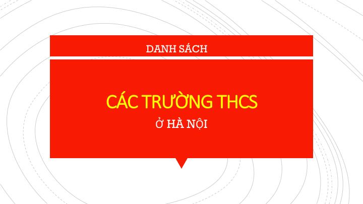 Danh mục tổng hợp thông tin các trường THCS tại Hà Nội