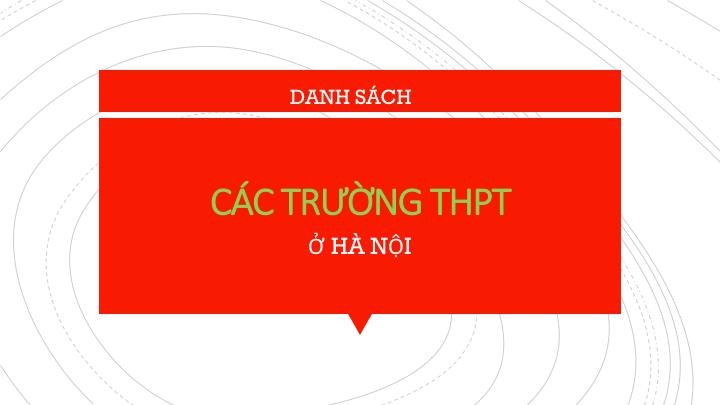 Danh mục tổng hợp thông tin các trường THPT tại Hà Nội