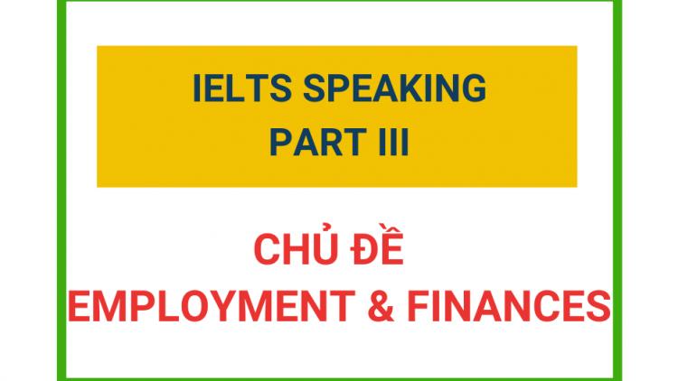 IELTS Speaking Part 3 – Chủ đề Employment & Finances