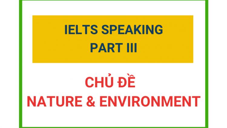 IELTS Speaking Part 3 – Chủ đề Nature & Environment