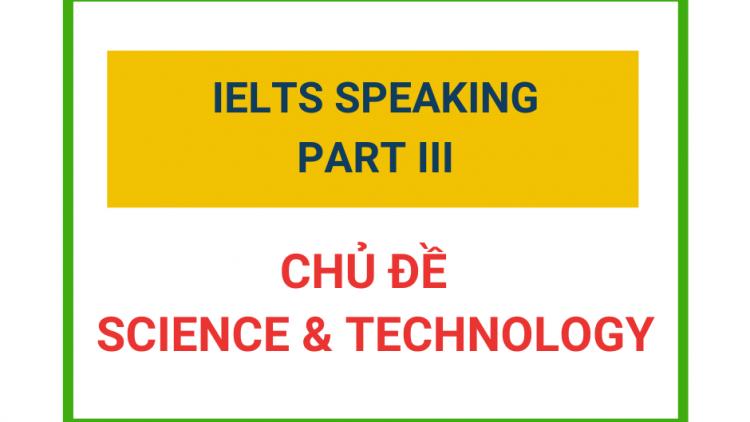 IELTS Speaking Part 3 – Chủ đề Science & Technology